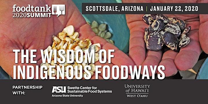 The Wisdom of Indigenous Foodways (Food Tank Summit w/ ASU & U of Hawaii) image