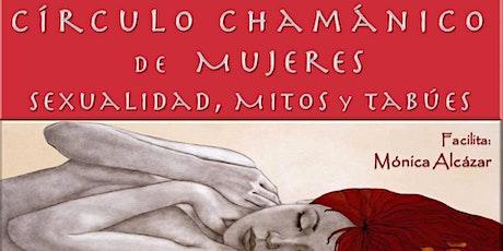 Círculo Chamánico de Mujeres: Sexualidad, Mitos y Tabúes entradas