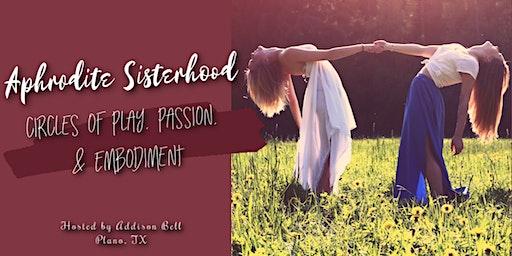 Aphrodite Sisterhood: Circles of Play, Passion, & Embodiment