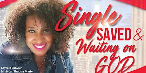 Single, Saved, & Waiting on GOD