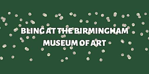 Bling at the Birmingham Museum of Art