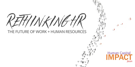 Human Capital Impact Forum: Rethinking HR tickets