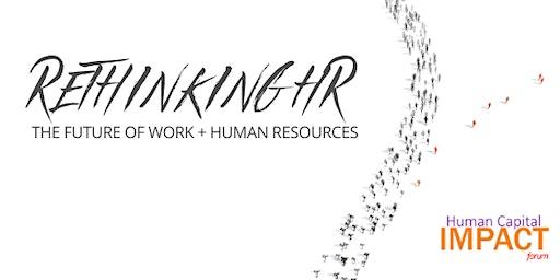 Human Capital Impact Forum: Rethinking HR