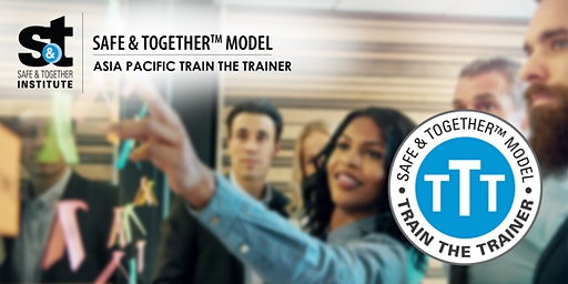 Safe & Together™ Model Asia Pacific Train The Trainer