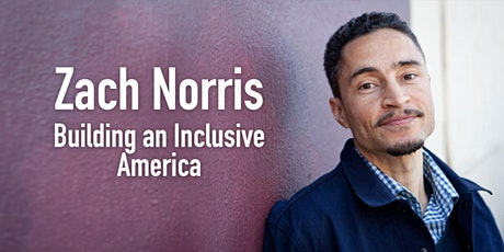 Zach Norris: Building an Inclusive America tickets