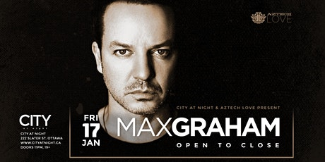 Max Graham (Open to Close) at City at Night tickets
