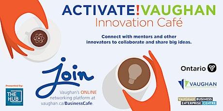 Activate!Vaughan Innovation Café tickets