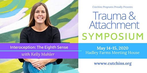 Trauma & Attachment Symposium- Interoception: The Eighth Sense