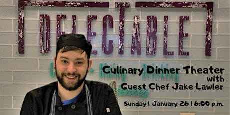 Culinary Dinner Theater with Guest Chef Jake Lawler tickets