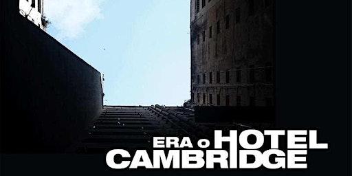Cineclube Especial Sesc Canoas | Era o Hotel Cambridge