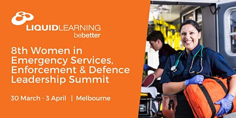 8th Women in Emergency Services, Enforcement & Defence Leadership Summit tickets