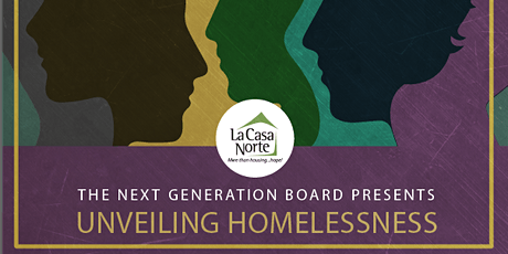 Unveiling Homelessness: Presented by La Casa Norte's Next Generation Board tickets