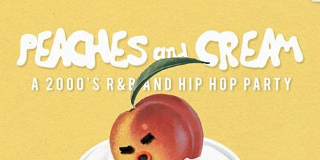 Peaches And Cream  - A 2000's R&B And Hip Hop  Party tickets