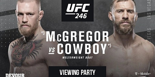 McGregor vs. Cowboy UFC 246 Viewing Party