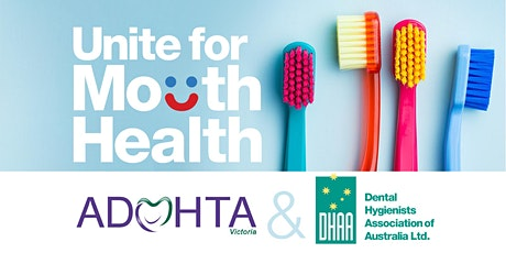 DHAA VIC & ADOHTA - Unite for Mouth Health tickets