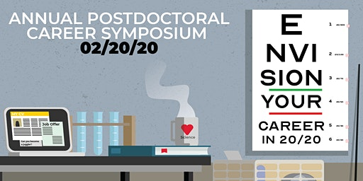 Annual Postdoctoral Career Symposium 2020: Envision Your Career in 20/20
