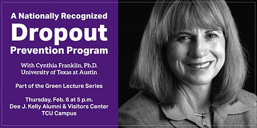 A Nationally Recognized Dropout Prevention Program: Cynthia Franklin, Ph.D.