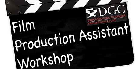 Film Production Assistant Workshop  April 4, 2020 - Calgary, Alberta tickets
