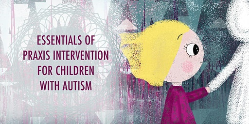 Essentials of Praxis Intervention for Children with Autism