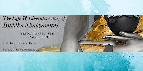 Life & Liberation Story of Buddha Shakyamuni tickets