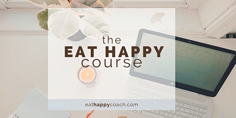 The Eat Happy Course tickets