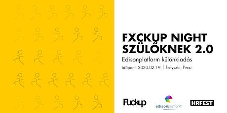 FxckUp Night Szülőknek 2.0 tickets