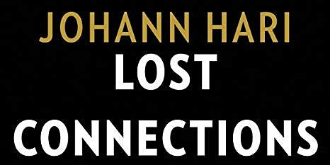 Book Discussion - Lost Connections, by Johann Hari