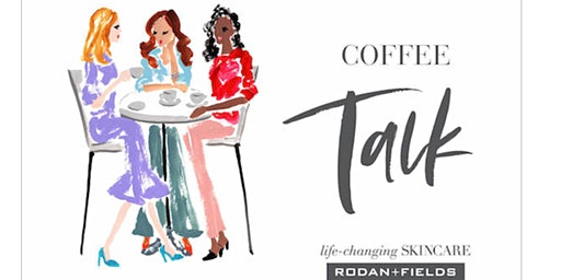 COFFEE & CONVERSATIONS WITH RODAN + FIELDS