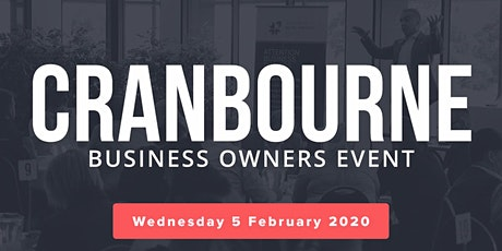 Cranbourne Free Business Owners Event tickets