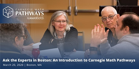 Ask the Experts in Boston: An Introduction to Carnegie Math Pathways tickets