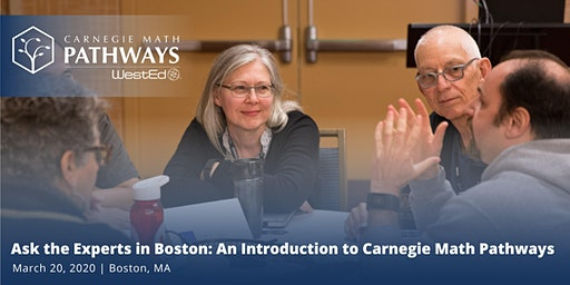 Ask the Experts in Boston: An Introduction to Carnegie Math Pathways