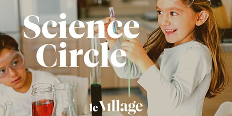 Science Circle at Le Village tickets