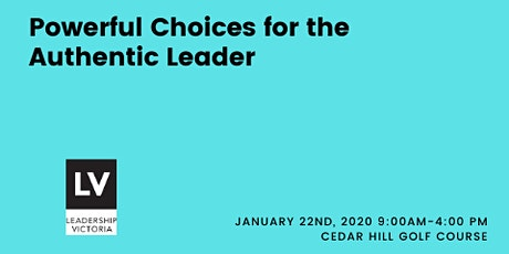 Powerful Choices for the Authentic Leader tickets