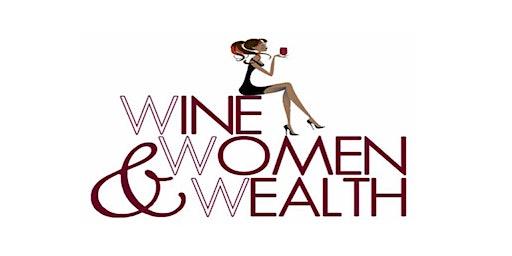 Wine, Women & Wealth