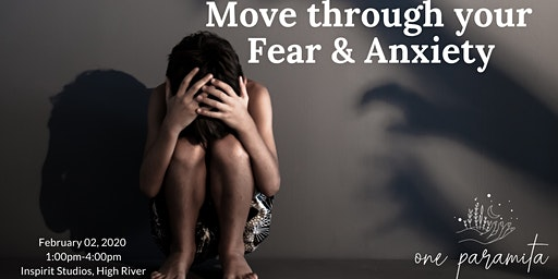 Moving through your Fear & Anxiety