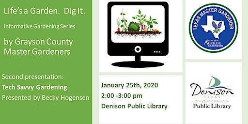 Tech Savvy Gardening-Presented by Becky Hogenson