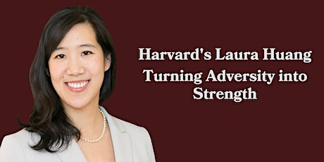 Harvard's Laura Huang: Turning Adversity into Success tickets