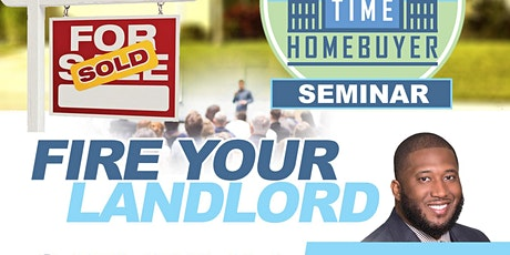 """First Time Home Buyer Seminar """"Fire Your Landlord"""" tickets"""