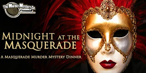 Midnight at the Masquerade! Murder Mystery Valentine's Soiree.