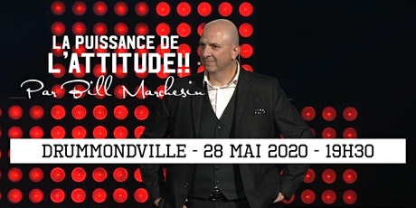 DRUMMONDVILLE - La puissance de l'attitude!! 25$  billets
