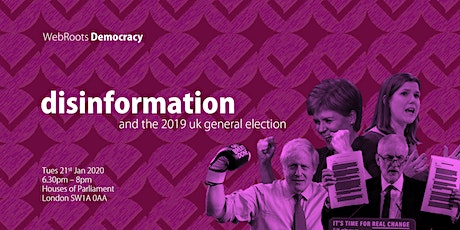 Disinformation and the 2019 UK General Election tickets