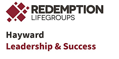 Redemption LifeGroup: Hayward Leadership & Success tickets