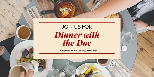 Dinner with the Doctor: Lasting Immunity