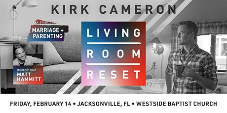 Living Room Reset with Kirk Cameron- Live in Person (Jacksonville, FL) tickets