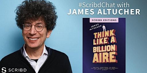 Think Like a Billionaire with James Altucher