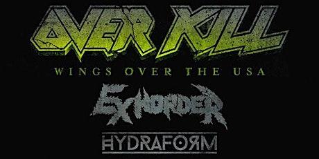 OVERKILL / EXHORDER / HYDRAFORM tickets