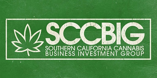 March : Southern California Cannabis Business Investment Group