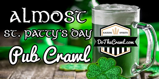 Hanford's Almost St. Patty's Day Pub Crawl