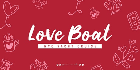 LOVE BOAT - Friday Night Valentines Yacht Cruise Around Manhattan tickets