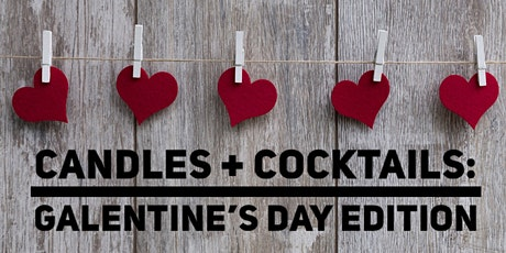 Galentine's Day Edition: Candles + Cocktails tickets